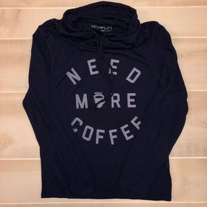 Need More Coffee Sweatshirt